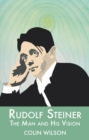 Rudolf Steiner : The Man and His Vision - eBook