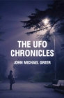 The UFO Chronicles : How Science Fiction, Shamanic Experiences, and Secret Air Force Projects Created the UFO Myth - Book