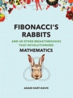 Fibonacci's Rabbits : And 49 Other Breakthroughs that Revolutionised Mathematics - Book