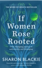 If Women Rose Rooted : A Life-changing journey to authenticity and belonging - Book