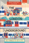 The London Underground: 50 Things to See and Do - Book