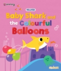 Baby Shark and the Colourful Balloons - Book