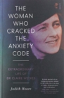 The Woman Who Cracked the Anxiety Code : the extraordinary life of Dr Claire Weekes - Book