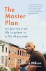 The Master Plan : my journey from life in prison to a life of purpose - Book