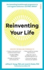 Reinventing Your Life : the breakthrough programme to end negative behaviour and feel great again - Book