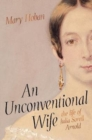 An Unconventional Wife : the life of Julia Sorell Arnold - Book