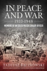 In Peace and War : Memoirs of an Exiled Polish Cavalry Officer - Book