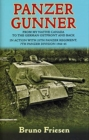 Panzer Gunner : From My Native Canada to the German Ostfront and Back. in Action with 25th Panzer Regiment, 7th Panzer Division 1944-45 - Book