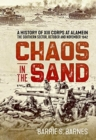 Chaos in the Sand : A History of XIII Corps at Alamein. the Southern Sector, October and November 1942 - Book