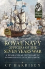 Royal Navy Officers of the Seven Years War : A Biographical Dictionary of Commissioned Officers 1748-1763 - Book