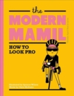 The Modern MAMIL : How to Look Pro - Book
