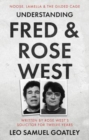 Understanding Fred & Rose West : Noose, Lamella & the Gilded Cage - Book