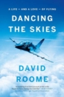 Dancing the Skies : A life - and a love - of flying - Book