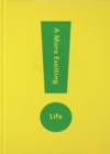 A More Exciting Life: A Guide to Greater Freedom, Spontaneity and Enjoyment - Book