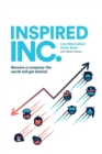 Inspired INC. : Become a Company the World Will Get Behind - Book