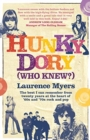 Hunky Dory (Who Knew?) : The best I can remember from twenty years at the heart of '60s and '70s rock and pop - Book