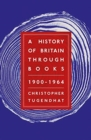 A History of Britain Through Books: 1900 - 1964 - Book