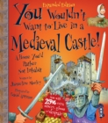 You Wouldn't Want To Be In A Medieval Castle! - Book