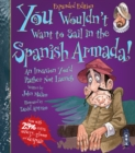 You Wouldn't Want To Sail in the Spanish Armada! - Book