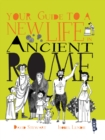 Your Guide To A New Life in Ancient Rome - Book