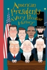 American Presidents, A Very Peculiar History - Book