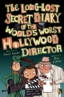 The Long-Lost Secret Diary of the World's Worst Hollywood Director - Book