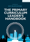 The Primary Curriculum Leader's Handbook - Book
