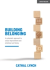 Building Belonging : A systematic approach to school improvement and emotional well-being - Book