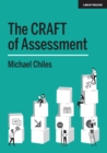 The CRAFT Of Assessment : A whole school approach to assessment of learning - Book