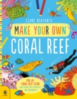 Make Your Own Coral Reef : Pop-Up Coral Reef Scene with Figures for Cutting out and Colouring in - Book