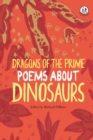 Dragons of the Prime : Poems about Dinosaurs - Book