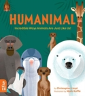 Humanimal : Incredible Ways Animals Are Just Like Us! - Book