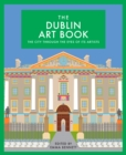 The Dublin Art Book : The City Through the Eyes of its Artists - Book