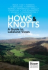 Hows and Knotts : A Guide to Lakeland Views - Book