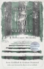 Maybe you will Survive : A Holocaust Memoir - Book