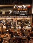 Foodie Breaks: England, Scotland, Northern Ireland, and Wales : 25 Places, 250 Essential Eating Experiences - Book