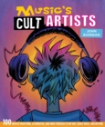 Music's Cult Artists : 100 Artists from Punk, Alternative, and Indie Through to Hip-HOP, Dance Music, and Beyond - Book