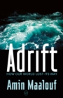 Adrift : How Our World Lost Its Way - Book
