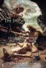 The Shipwreck Sea : Love Poems and Essays in a Classical Mode - Book