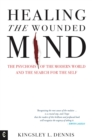 Healing the Wounded Mind : The Psychosis of the Modern World and the Search for the Self - eBook