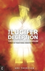 The Lucifer Deception : The Yellow Emperor Unveiled - Secrets of Traditional Oriental Medicine - eBook
