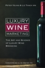 Luxury wine marketing : The art and science of luxury wine branding - Book