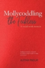 Mollycoddling the Feckless - Book