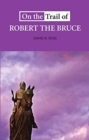 On the Trail of Robert the Bruce - Book