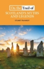 On the Trail of Scotland's Myths and Legends - Book