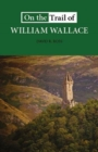 On the Trail of William Wallace - Book