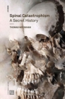 Spinal Catastrophism : A Secret History - Book