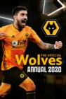 The Official Wolverhampton Wanderers Annual 2020 - Book