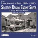 Scottish Region Engine Sheds & Their Motive Power : 66B-68D & Sub Sheds, Motherwell, Hamilton, Greenock Ladyburn, Hurlford, Ayr, Adossan, Dumfries Etc - Book