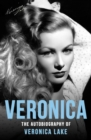 Veronica : The Autobiography of Veronica Lake - eBook